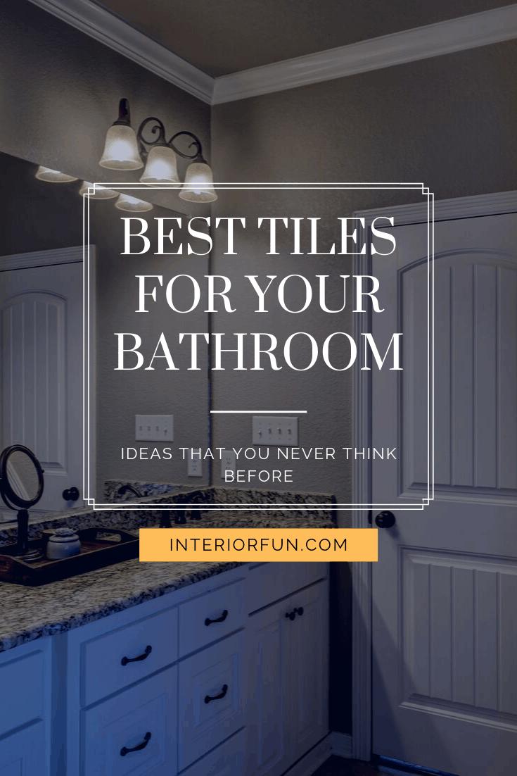 Best Tiles For Your Bathroom   Bathroom Ideas   Bathroom Decors   Bathroom Remodel   Bathroom Organization
