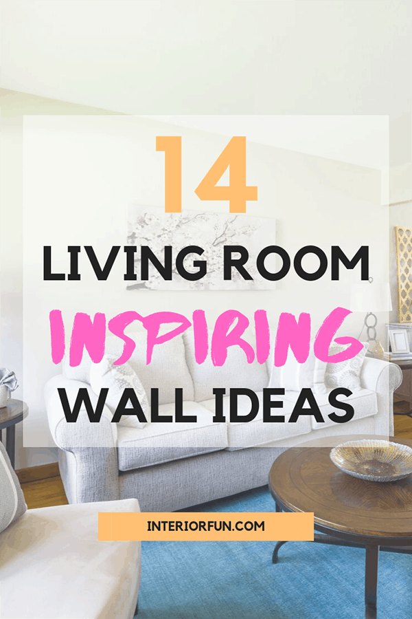 Decorate Your Living Room With These 14 Inspiring Wall Ideas Interior Fun